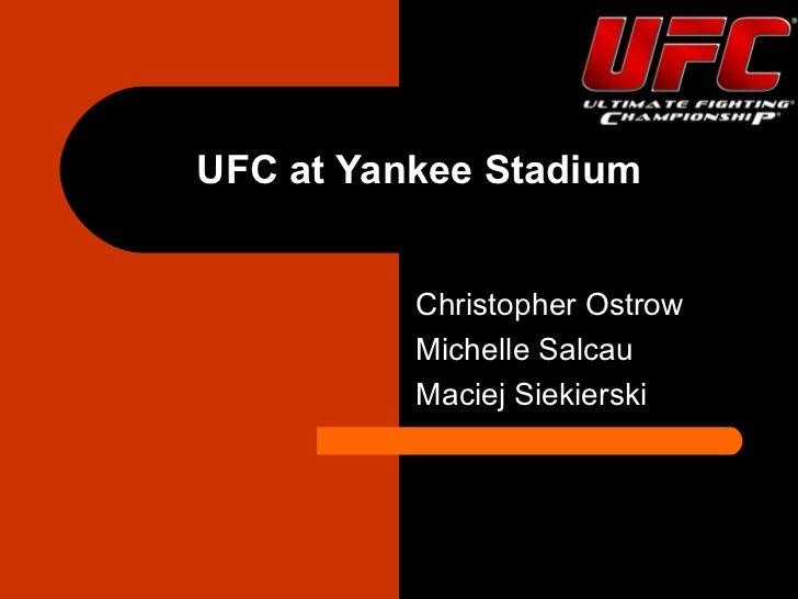 UFC at Yankee Stadium          Christopher Ostrow          Michelle Salcau          Maciej Siekierski
