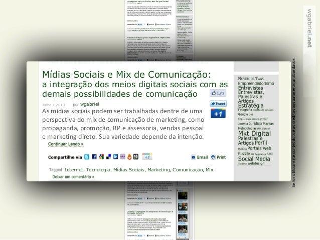 Mídias Sociais e Mix de Comunicação: a integração dos meios digitais sociais com as demais possibilidades de comunicação w...