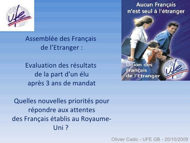 Assemblée des Français  de l'Etranger : Evaluation des résultats  de la part d'un élu après 3 ans de mandat Quelles nouvel...