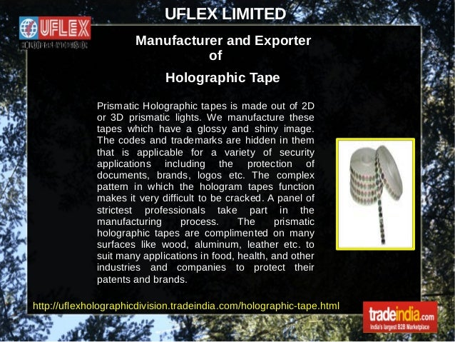 UFLEX LIMITED Manufacturer and Exporter of Holographic Tape Prismatic Holographic tapes is made out of 2D or 3D prismatic ...