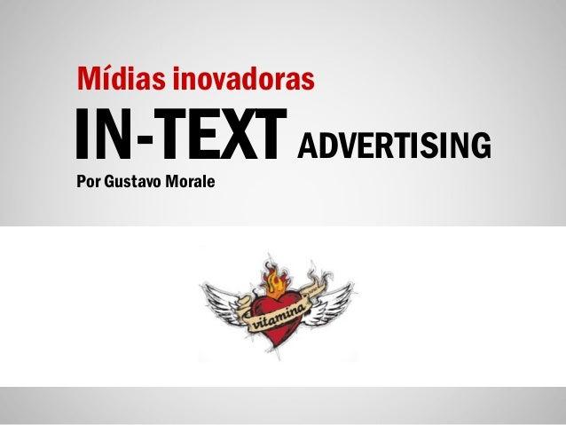Mídias inovadoras IN-TEXTPor Gustavo Morale ADVERTISING