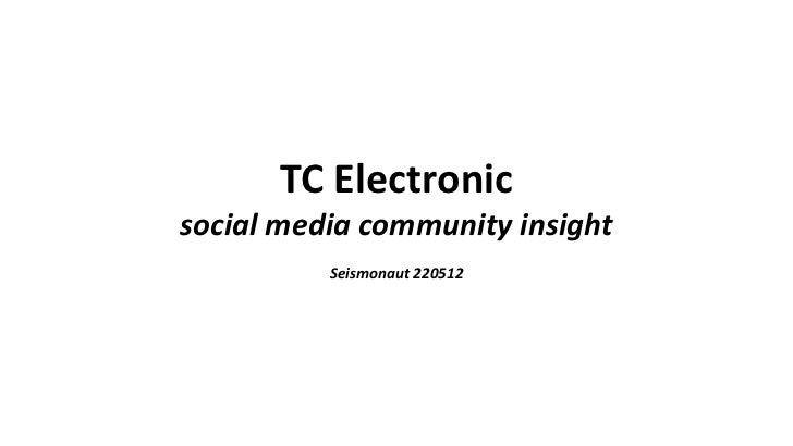 TC Electronicsocial media community insight          Seismonaut 220512
