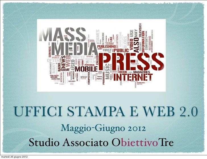 UFFICI STAMPA E WEB 2.0                               Maggio-Giugno 2012                         Studio Associato Obiettiv...
