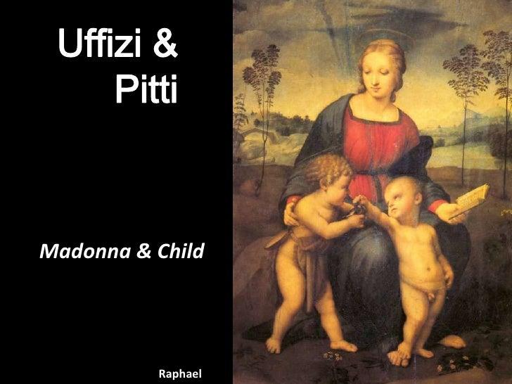 Uffizi & Pitti  Madonna& Child