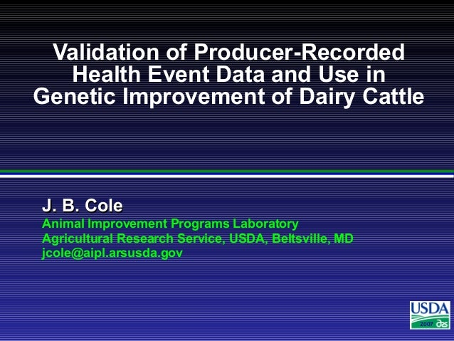 J. B. ColeJ. B. Cole Animal Improvement Programs Laboratory Agricultural Research Service, USDA, Beltsville, MD jcole@aipl...