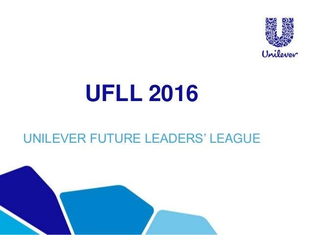 UFLL 2016 UNILEVER FUTURE LEADERS' LEAGUE