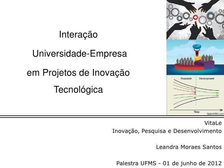Interação Universidade-Empresaem Projetos de Inovação      Tecnológica                                                   V...