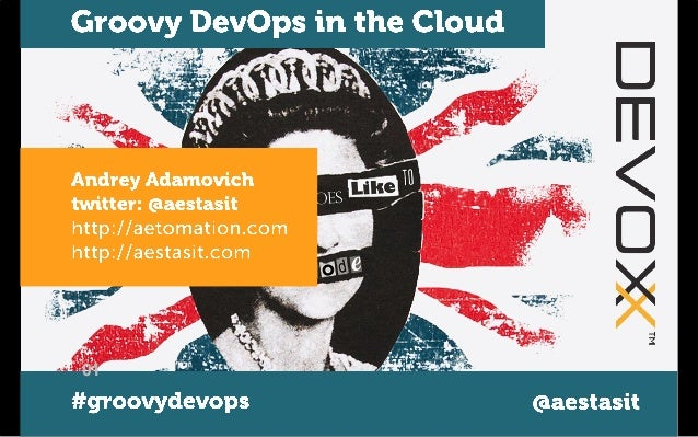 Groovy DevOps in the Cloud for Devoxx UK 2014