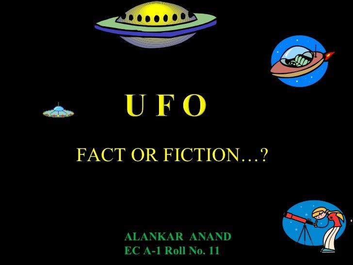 FACT OR FICTION…? ALANKAR  ANAND EC A-1 Roll No. 11