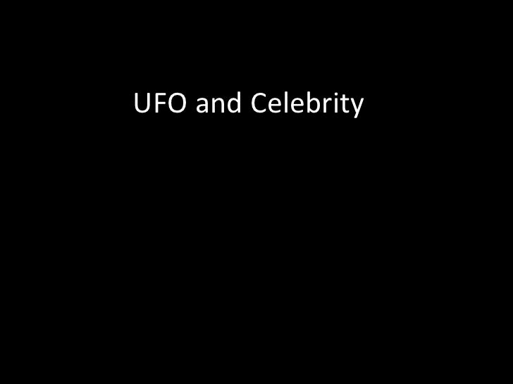 Ufo and celebrity