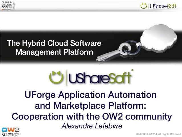 UForge Application Automation and Marketplace Platform: Cooperation with the OW2 community, Open Cloud Forum @ Cloud Expo Europe 2014, London
