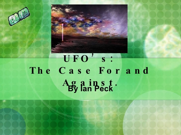 UFO's:  The Case For and Against. By Ian Peck