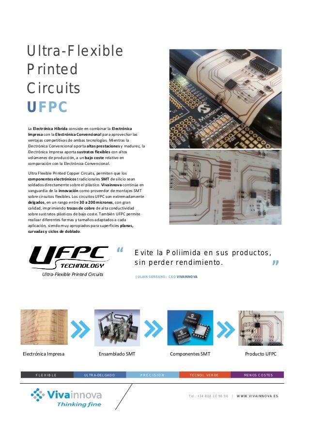 La Electrónica Híbrida consiste en combinar la Electrónica Impresa con la Electrónica Convencional para aprovechar las ven...