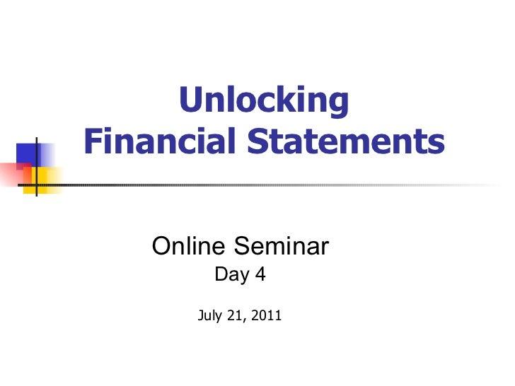 Unlocking Financial Statements <ul><ul><ul><ul><ul><li>Online Seminar </li></ul></ul></ul></ul></ul><ul><ul><ul><ul><ul><l...