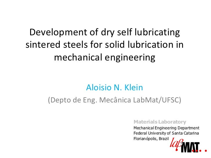 Development of dry self lubricatingsintered steels for solid lubrication in       mechanical engineering               Alo...