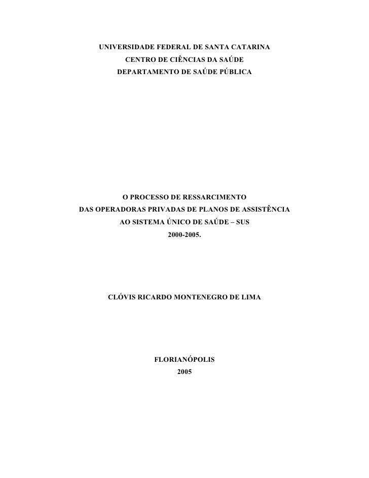 UNIVERSIDADE FEDERAL DE SANTA CATARINA          CENTRO DE CIÊNCIAS DA SAÚDE        DEPARTAMENTO DE SAÚDE PÚBLICA         O...