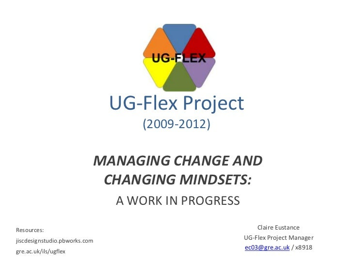 UG-Flex Project                                  (2009-2012)                           MANAGING CHANGE AND                ...