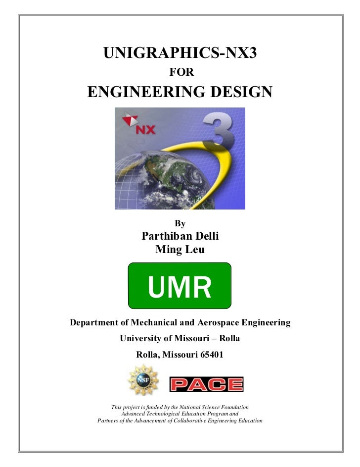 UNIGRAPHICS-NX3                                  FOR   ENGINEERING DESIGN                                    By           ...