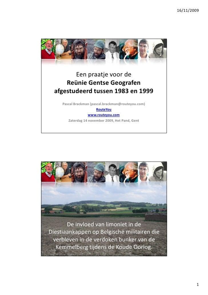 16/11/2009              Een praatje voor de       Reünie Gentse Geografen   afgestudeerd tussen 1983 en 1999      Pascal B...