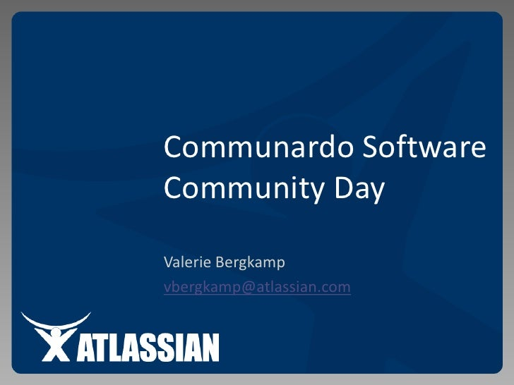 Communardo SoftwareCommunity Day <br />Valerie Bergkamp<br />vbergkamp@atlassian.com<br />