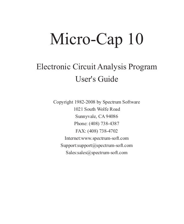 Micro-Cap 10Electronic Circuit Analysis ProgramUsers GuideCopyright 1982-2008 by Spectrum Software1021 South Wolfe RoadSun...