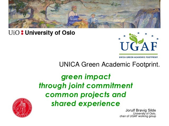 UNICA Green Academic Footprint.      green impactthrough joint commitment  common projects and    shared experience       ...