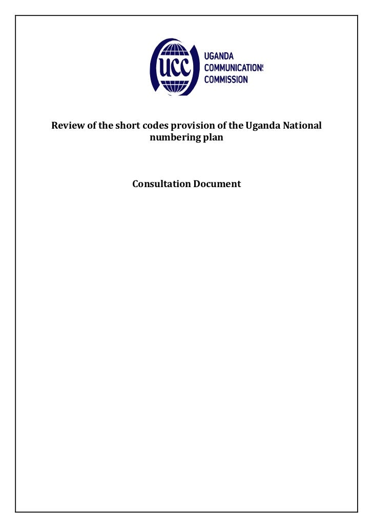 Review of the short codes provision of the Uganda National                     numbering plan                 Consultation...