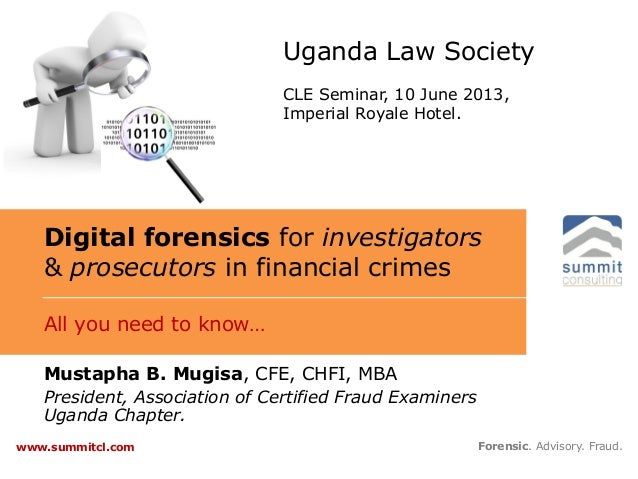 Digital forensics for investigators& prosecutors in financial crimesAll you need to know…Forensic. Advisory. Fraud.www.sum...