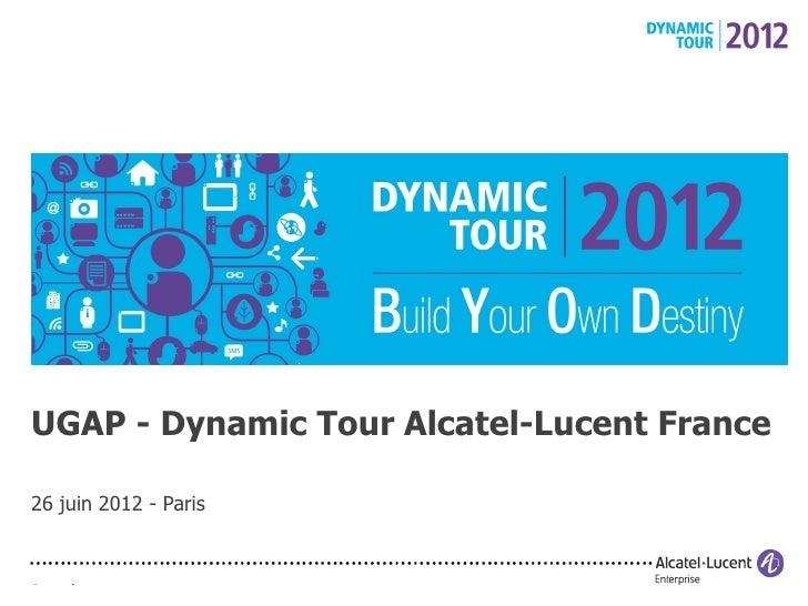 UGAP - Dynamic Tour Alcatel-Lucent France26 juin 2012 - Paris
