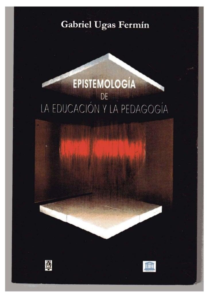 Ugas epistemología educación_pedagogía