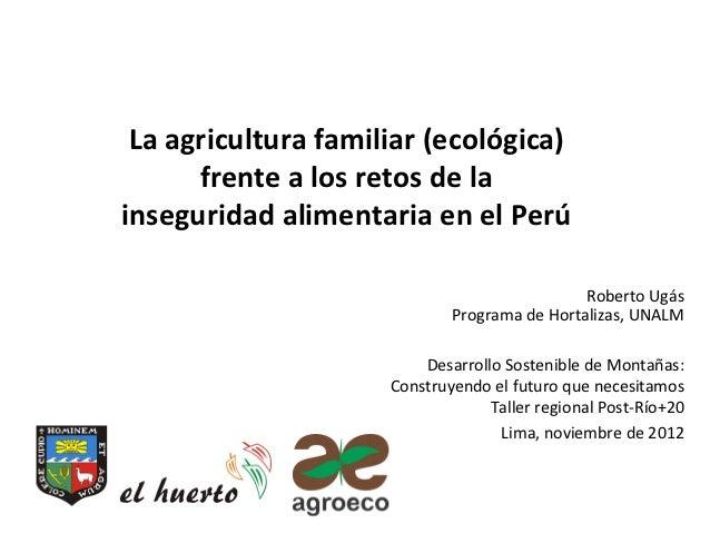 La agricultura familiar (ecológica)           frente a los retos de la inseguridad alimentaria e...
