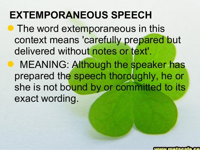 how to write an extemporaneous speech It can be a tough competition though and many people end their participation early because of the stiff learning curve our product is designed not only to acquaint people with the competition itself, but showing them how to succeed we provide basic tips and training, as well as extemporaneous speech examples to learn.