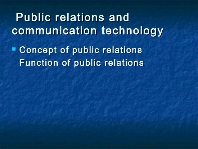 Public relations andPublic relations and communication technologycommunication technology  Concept of public relationsCon...