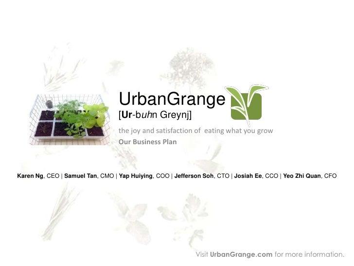 UrbanGrange                                   [Ur-buhn Greynj]                                   the joy and satisfaction ...