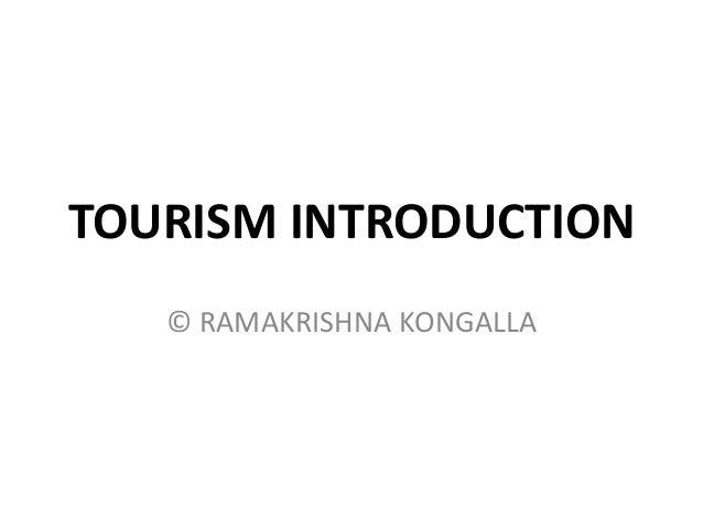 TOURISM INTRODUCTION© RAMAKRISHNA KONGALLA