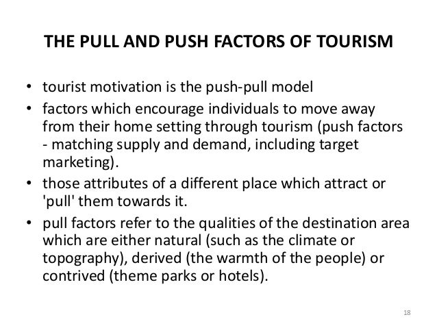 push and pull factors for tourism The relationship between the 'push'and 'pull'factors of a image and the role of psychological factors in its formation tourism.