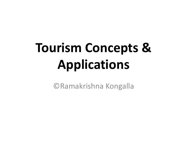 Tourism Concepts &Applications©Ramakrishna Kongalla