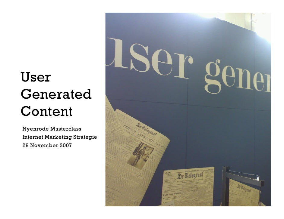 User Generated Content Nyenrode Masterclass Internet Marketing Strategie 28 November 2007