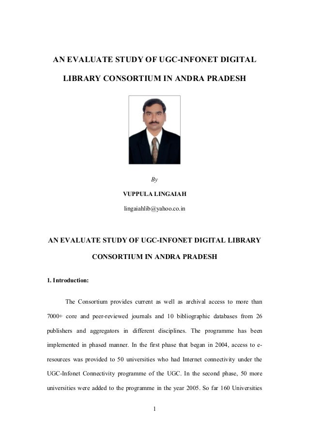 AN EVALUATE STUDY OF UGC-INFONET DIGITAL      LIBRARY CONSORTIUM IN ANDRA PRADESH                                       By...