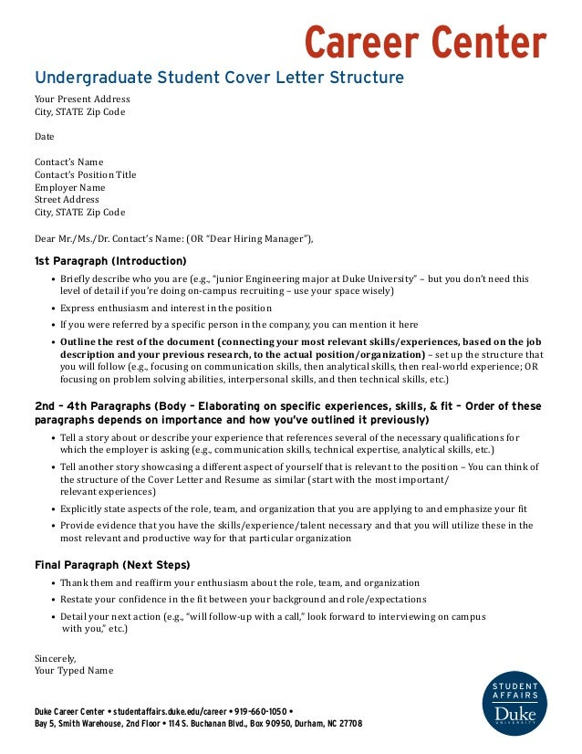 Career Center  Undergraduate Student Cover Letter Structure  Your Present Address  City, STATE Zip Code  Date  Contact's N...