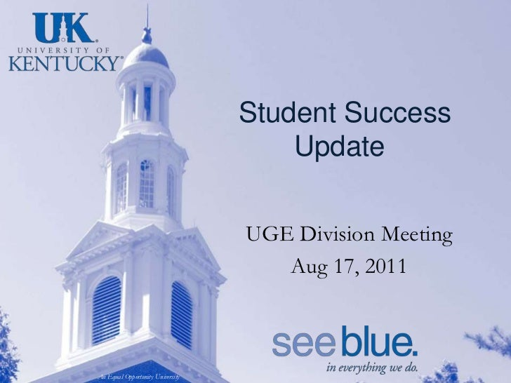 Student Success Update	<br />UGE Division Meeting<br />Aug 17, 2011<br />