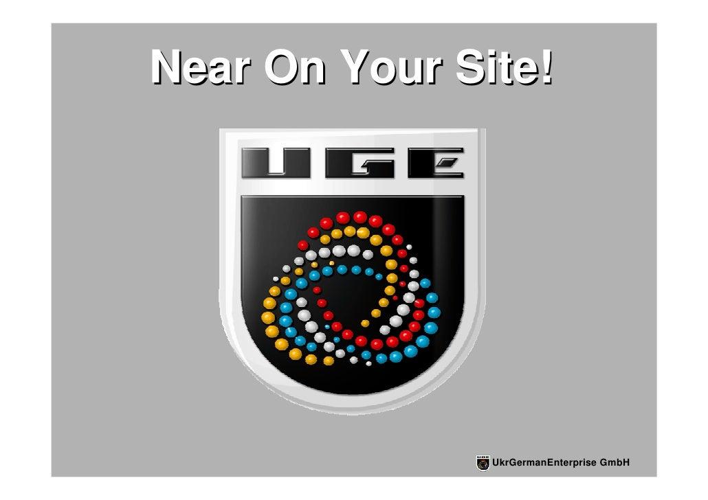Near On Your Site!                    UkrGermanEnterprise GmbH