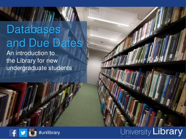 Click to add title  Databases and Due Dates An introductionto add text • click to the Library for new undergraduate studen...