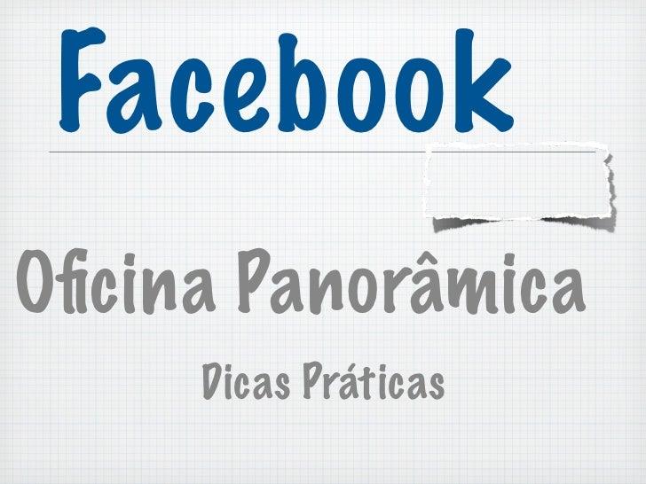 FacebookOficina Panorâmica     Dicas Práticas