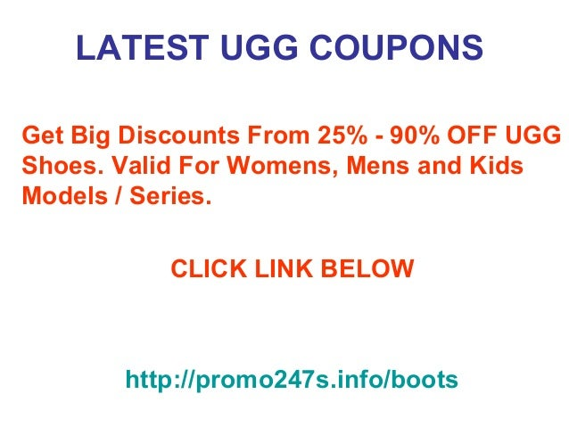 Look for coupons in the UGG newsletter and on time2one.tk You can find UGG coupons in company newsletters or on time2one.tk To catch current coupons as soon as they are released, register for the UGG email list (see tip #3)/5().