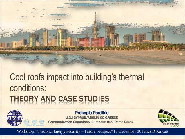 "THEORY AND CASE STUDIESCool roofs impact into building's thermalconditions:Workshop: ""National Energy Security – Future pr..."