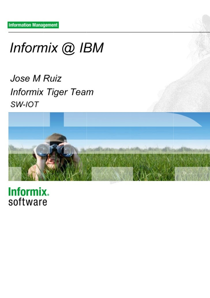 Agenda The Informix Roadmap  – A History of Innovation  – Informix Development @ IBM Revitalize Informix  – Customer & BP ...