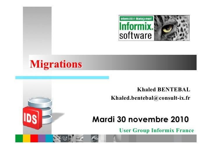 Migrations                          Khaled BENTEBAL                 Khaled.bentebal@consult-ix.fr             Mardi 30 nov...