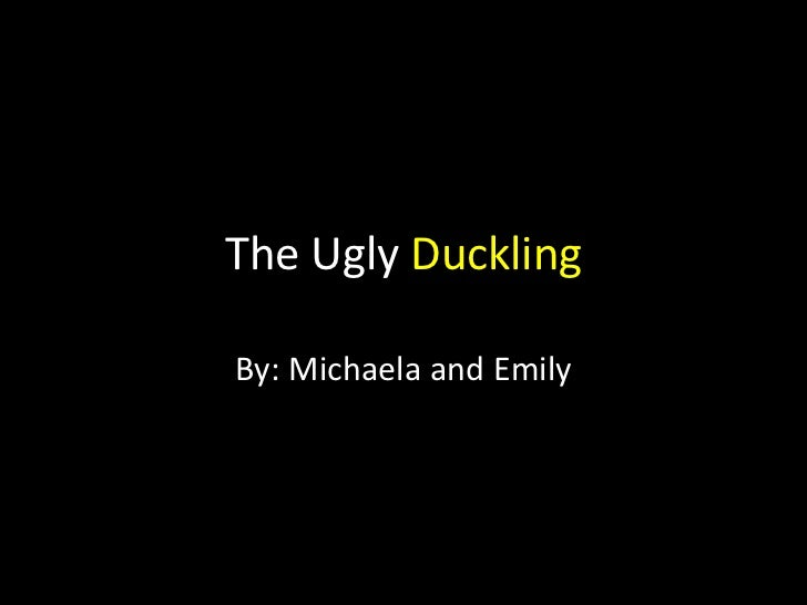The Ugly Duckling<br />By: Michaela and Emily<br />