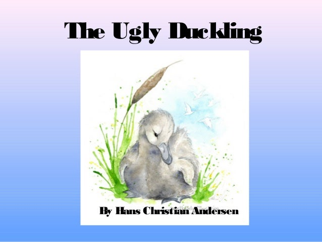 The Ugly DucklingBy Hans Christian Andersen